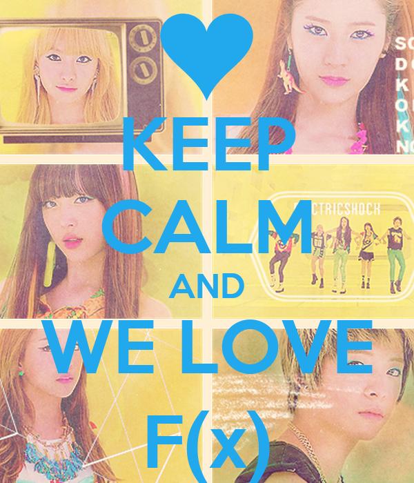KEEP CALM AND WE LOVE F(x)