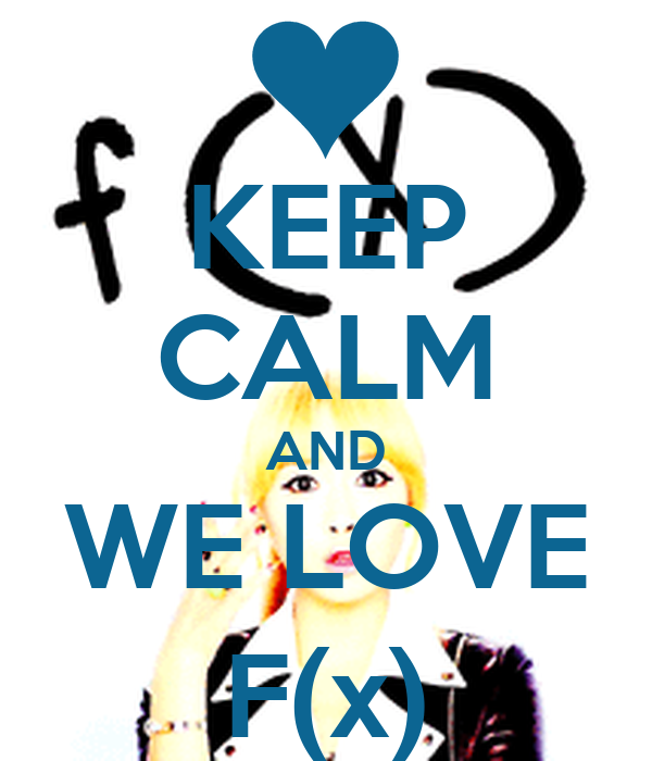 KEEP CALM AND WE LOVE F(x)