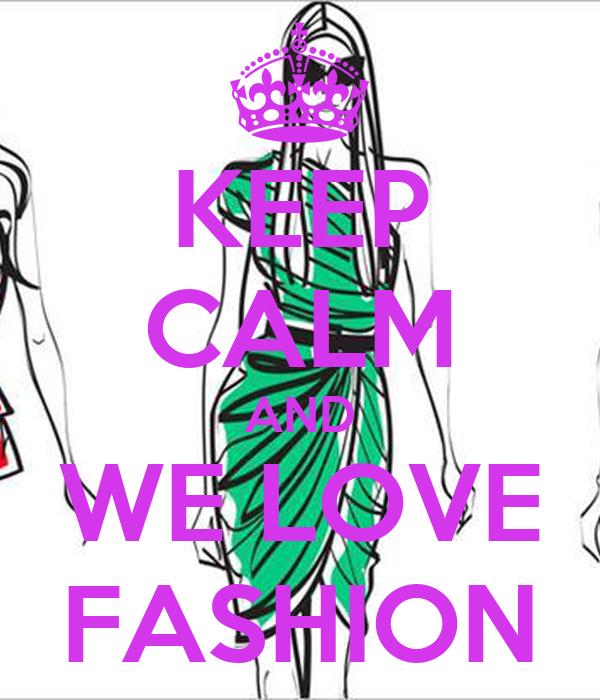 Citaten Love Fashion : Keep calm and we love fashion poster kati o