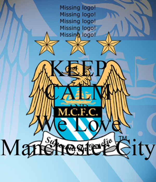 KEEP CALM AND We Love Manchester City