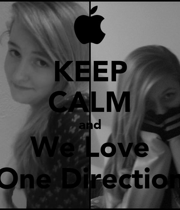 KEEP CALM and We Love One Direction