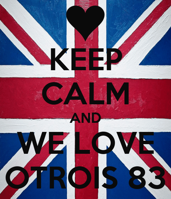 KEEP CALM AND WE LOVE OTROIS 83