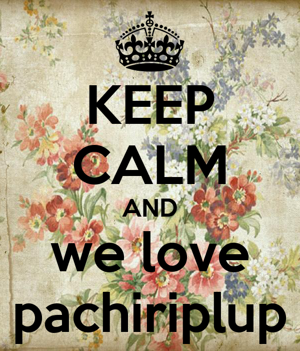 KEEP CALM AND we love pachiriplup