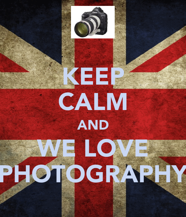 KEEP CALM AND WE LOVE PHOTOGRAPHY