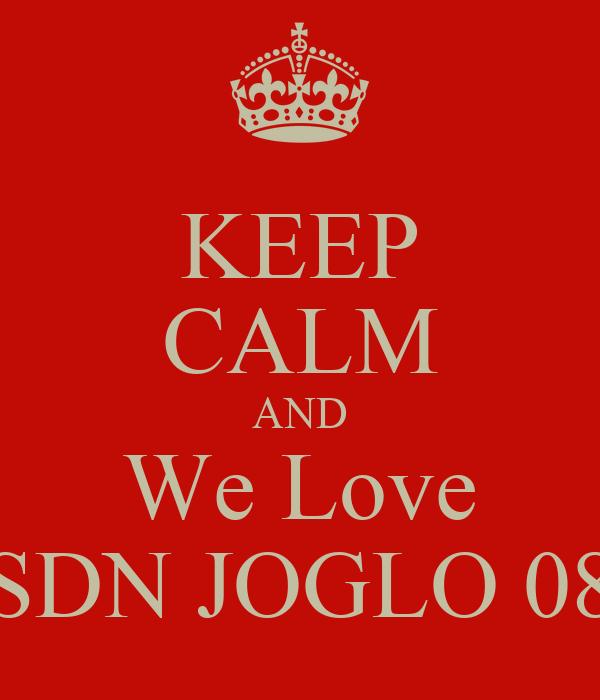 KEEP CALM AND We Love SDN JOGLO 08