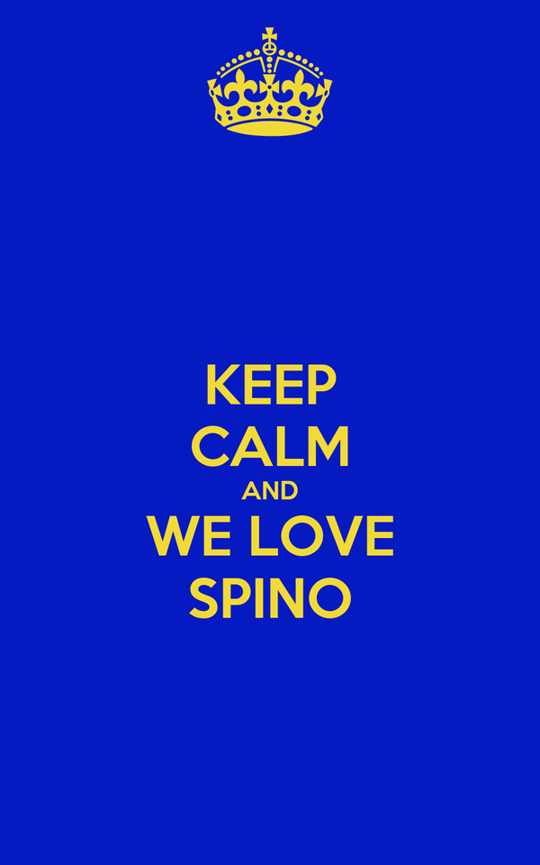 KEEP CALM AND WE LOVE SPINO
