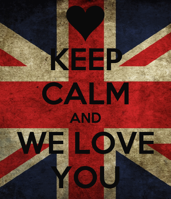 KEEP CALM AND WE LOVE YOU