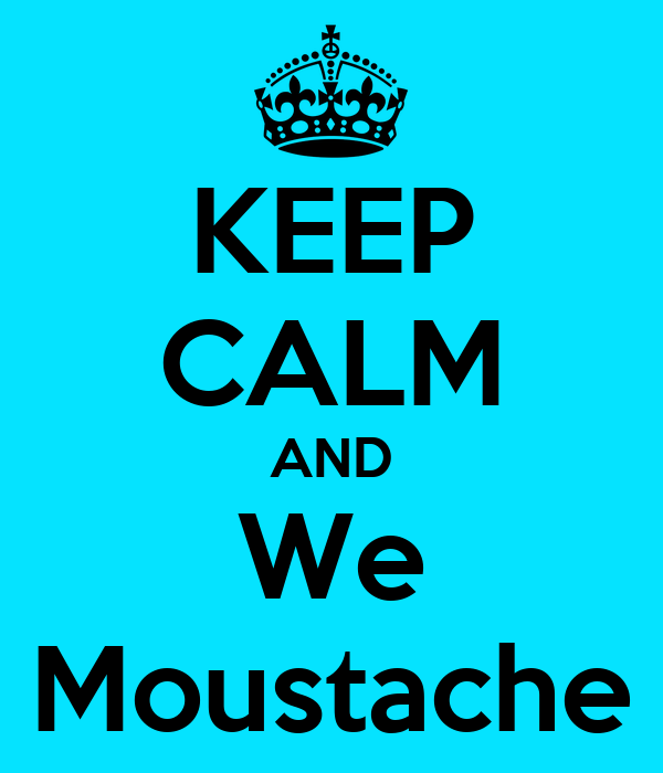 KEEP CALM AND We Moustache