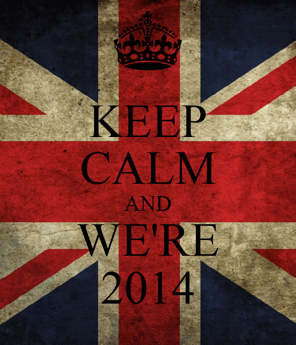 KEEP CALM AND WE'RE 2014