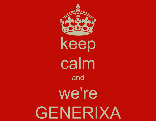 keep calm and we're GENERIXA