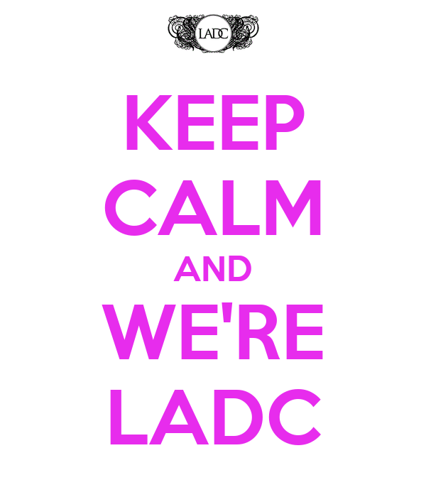 KEEP CALM AND WE'RE LADC