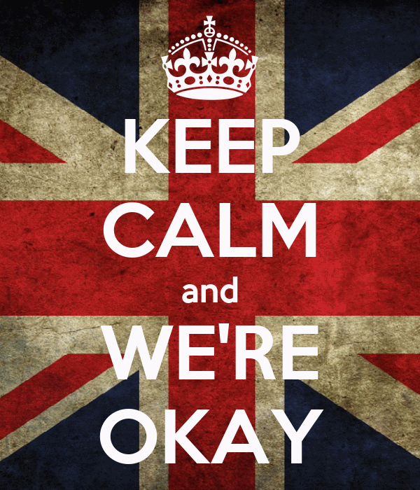 KEEP CALM and WE'RE OKAY