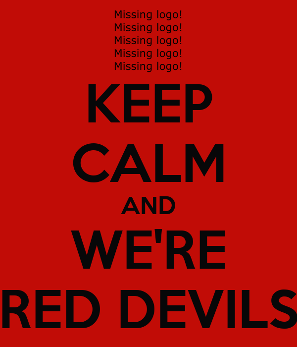 KEEP CALM AND WE'RE RED DEVILS