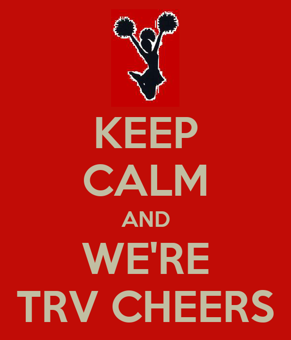 KEEP CALM AND WE'RE TRV CHEERS