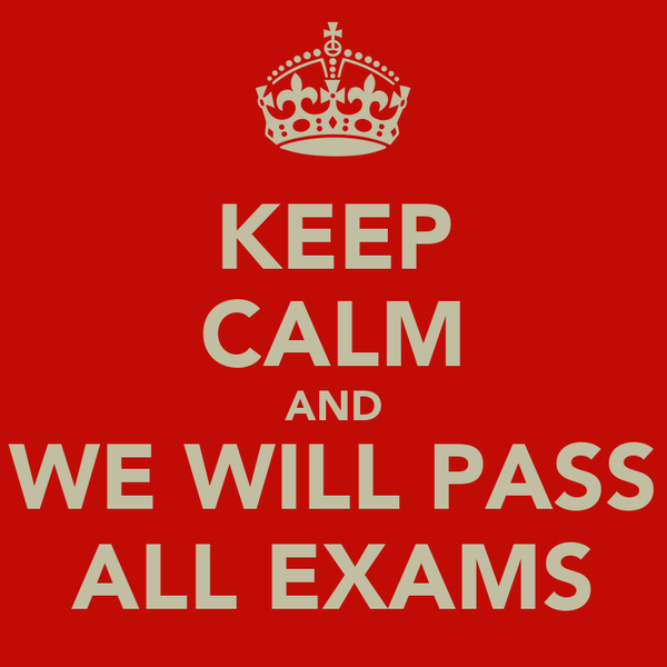 KEEP CALM AND WE WILL PASS ALL EXAMS