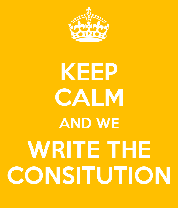 KEEP CALM AND WE WRITE THE CONSITUTION