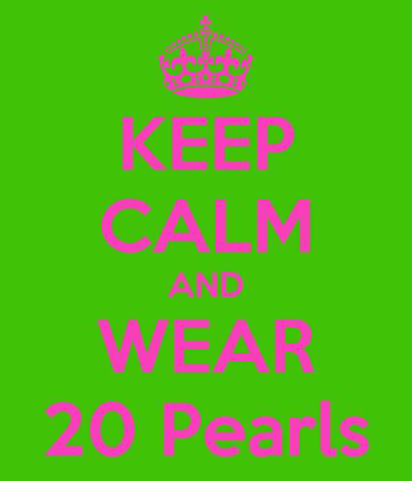 KEEP CALM AND WEAR 20 Pearls
