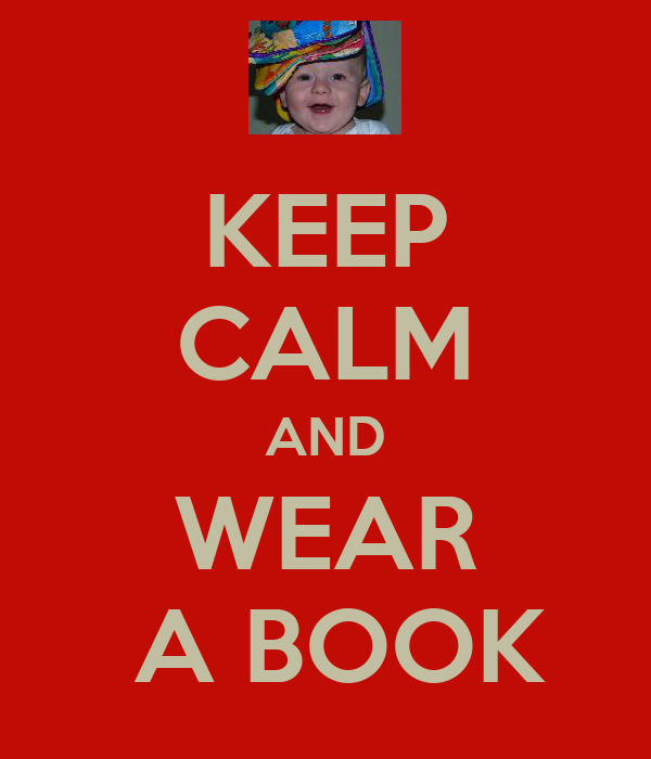 KEEP CALM AND WEAR  A BOOK