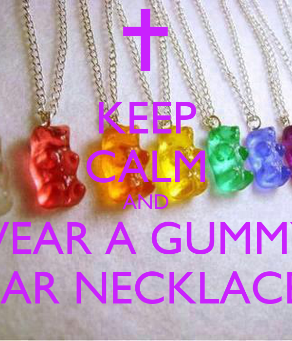 KEEP CALM AND WEAR A GUMMY  BEAR NECKLACES