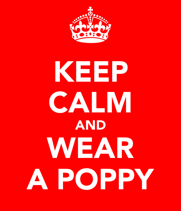 KEEP CALM AND WEAR A POPPY
