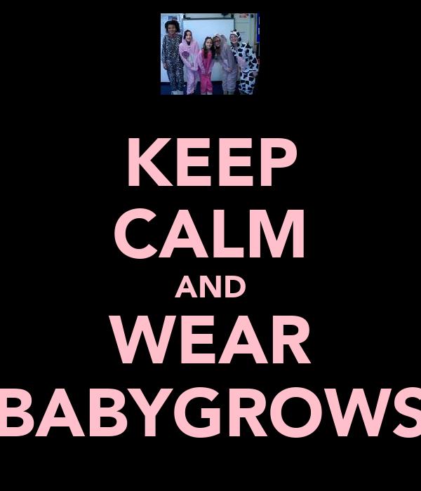 KEEP CALM AND WEAR BABYGROWS