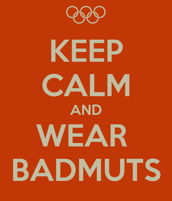 KEEP CALM AND WEAR  BADMUTS
