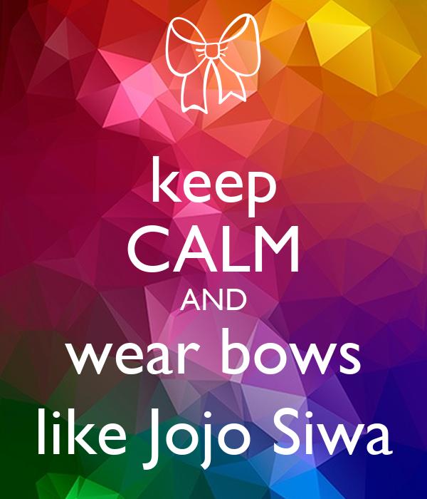 Keep CALM AND Wear Bows Like Jojo Siwa Poster Sen Calm o Matic