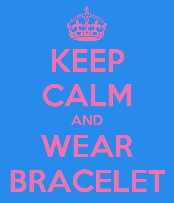 KEEP CALM AND WEAR BRACELET
