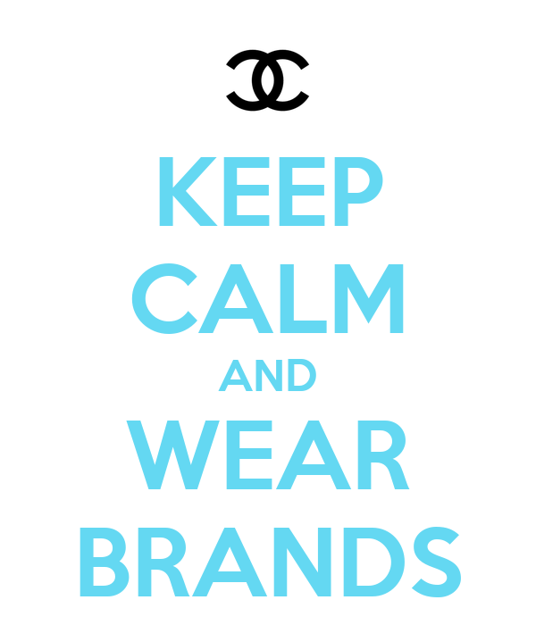 KEEP CALM AND WEAR BRANDS
