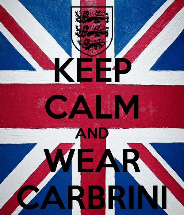 KEEP CALM AND WEAR CARBRINI