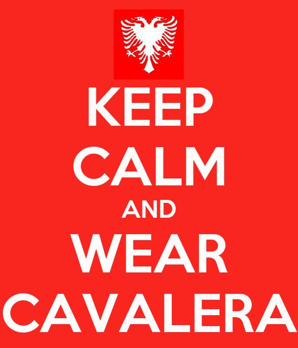 KEEP CALM AND WEAR CAVALERA