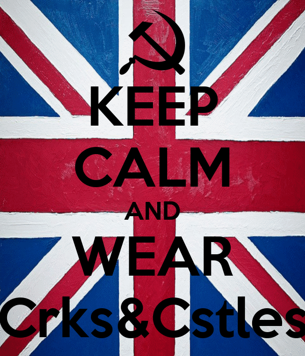 KEEP CALM AND WEAR Crks&Cstles