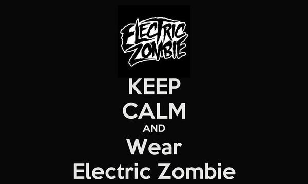 KEEP CALM AND Wear Electric Zombie