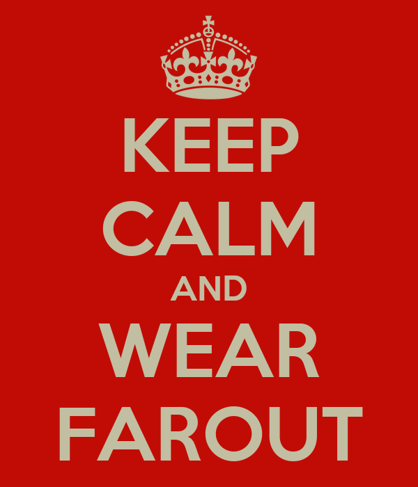 KEEP CALM AND WEAR FAROUT