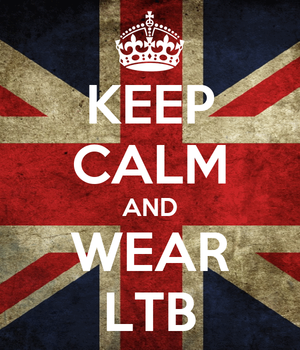 KEEP CALM AND WEAR LTB