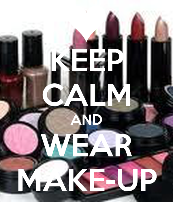 KEEP CALM AND WEAR MAKE-UP