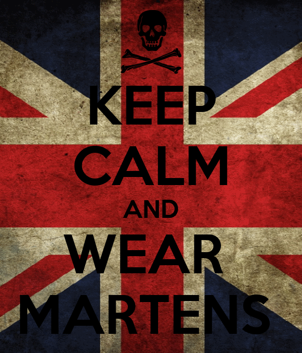 KEEP CALM AND WEAR  MARTENS