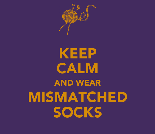 KEEP CALM AND WEAR MISMATCHED SOCKS