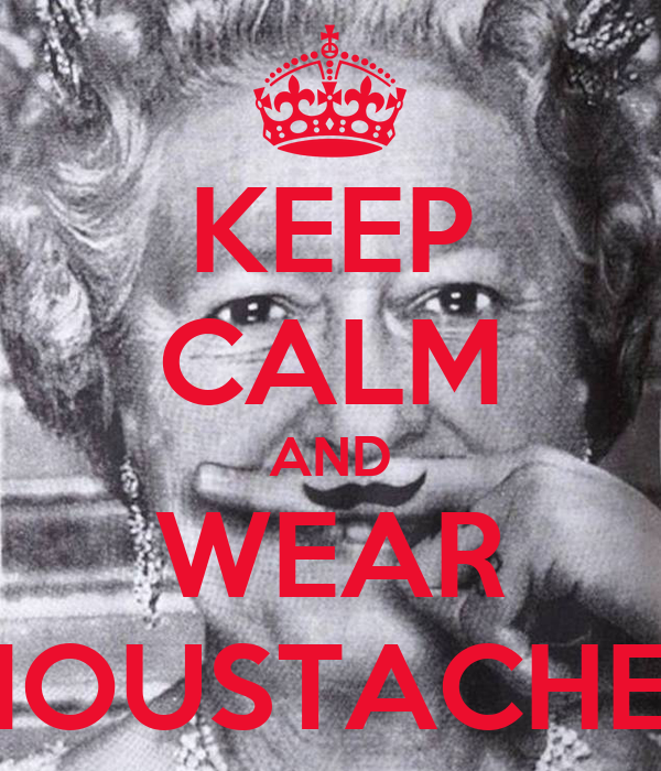 KEEP CALM AND WEAR MOUSTACHES
