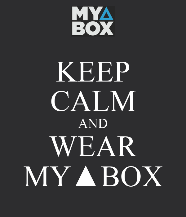 KEEP CALM AND WEAR MY▲BOX