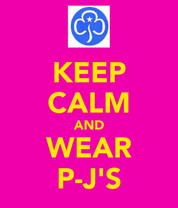 KEEP CALM AND WEAR P-J'S