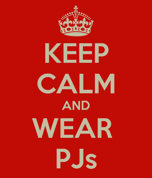 KEEP CALM AND WEAR  PJs