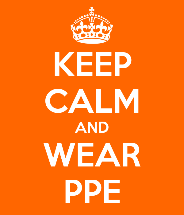 KEEP CALM AND WEAR PPE