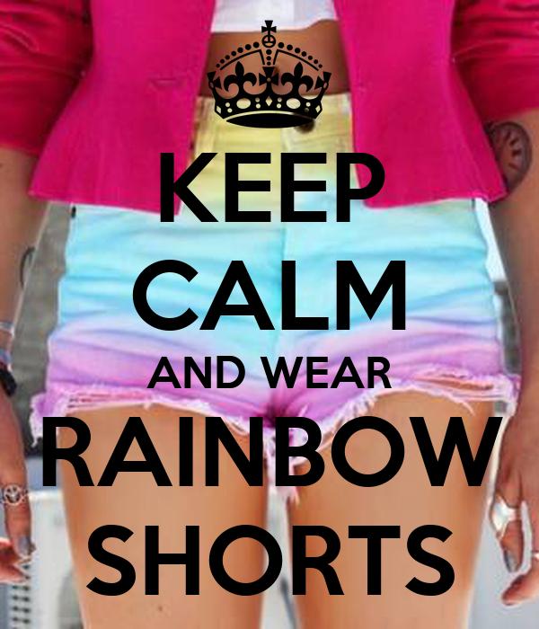 KEEP CALM AND WEAR RAINBOW SHORTS