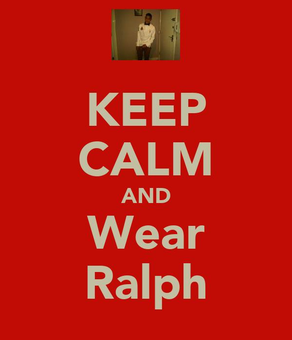 KEEP CALM AND Wear Ralph