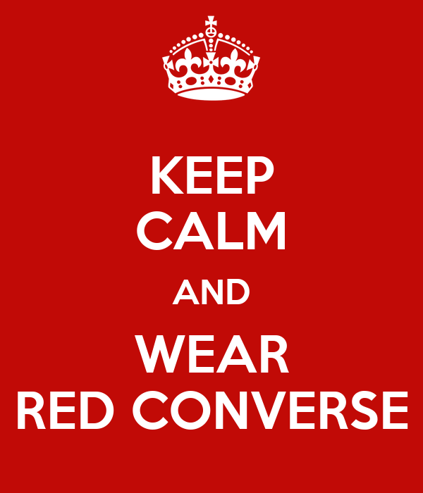 KEEP CALM AND WEAR RED CONVERSE