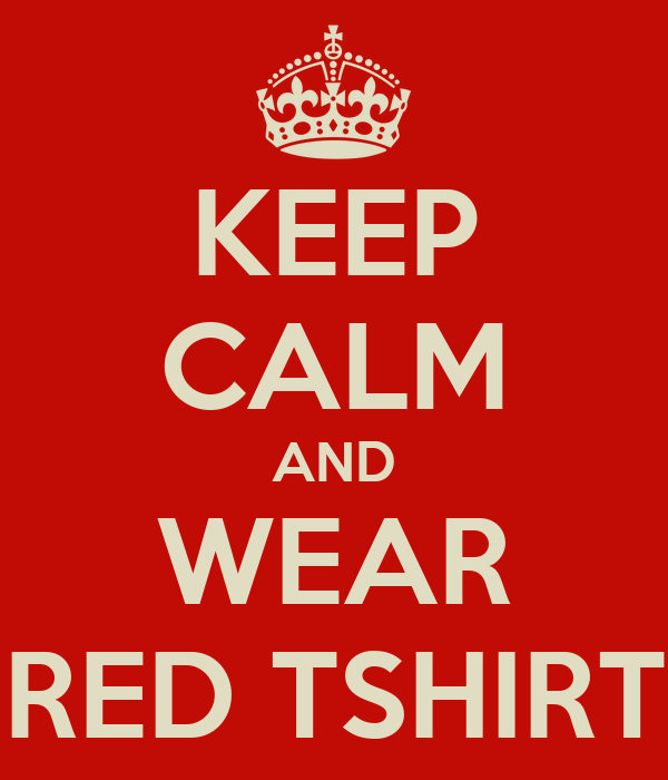 KEEP CALM AND WEAR RED TSHIRT