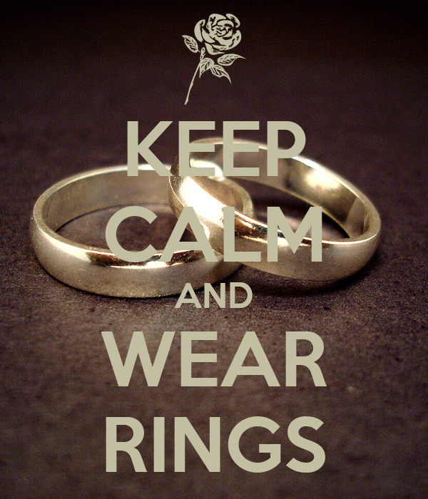 KEEP CALM AND WEAR RINGS