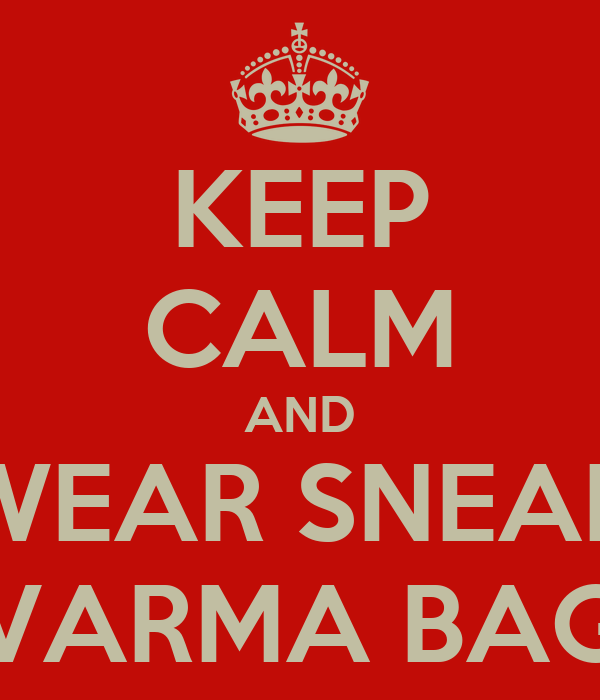 KEEP CALM AND WEAR SNEAH VARMA BAG