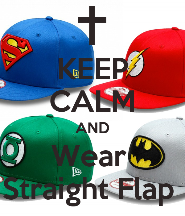 KEEP CALM AND Wear  Straight Flap